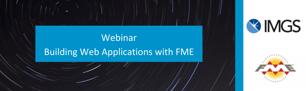 Building Web Applications with FME Webinar