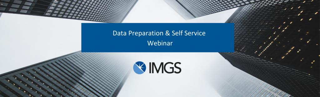 Data Preparation and Self Service Webinar
